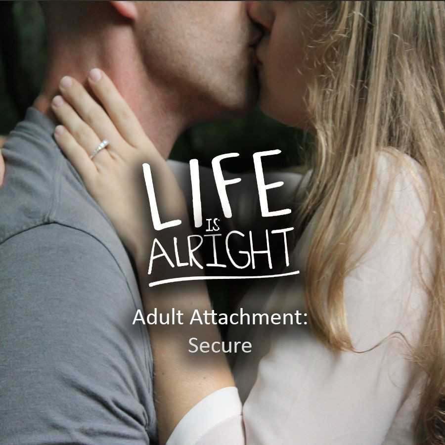 Adult Attachment: Secure attachment types.
