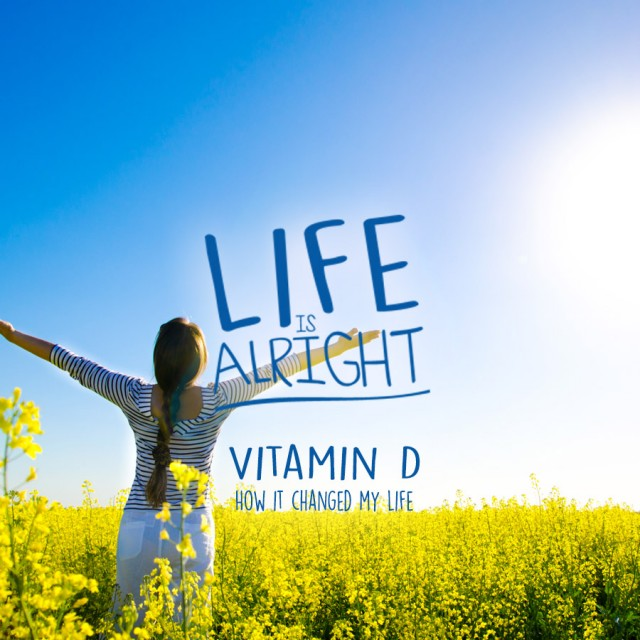 How Vitamin D Changed my Life.